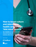 How to Boost Culture and Retention in Health Care - Learn how to use mobile, social media, brand journalism, and other tactics to heighten engagement and build a great employee experience.