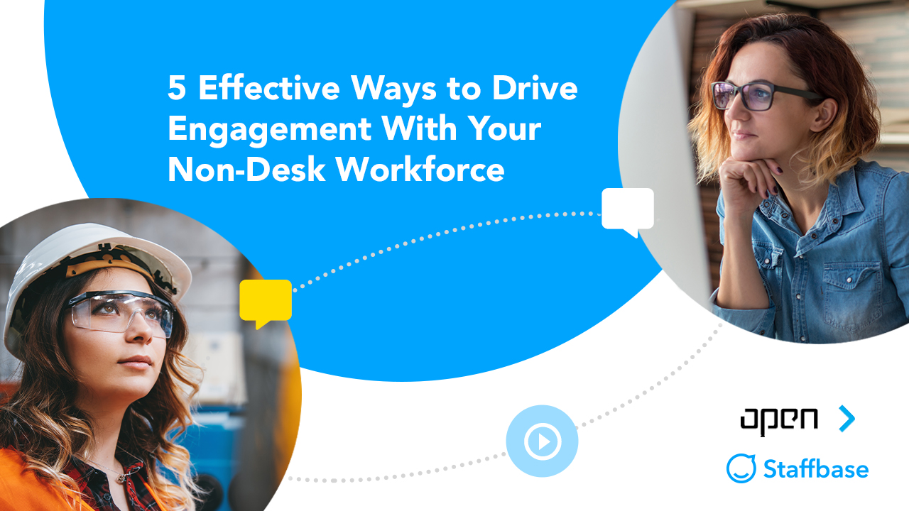 5 Effective Ways to Drive Engagement With Your Non-Desk Workforce