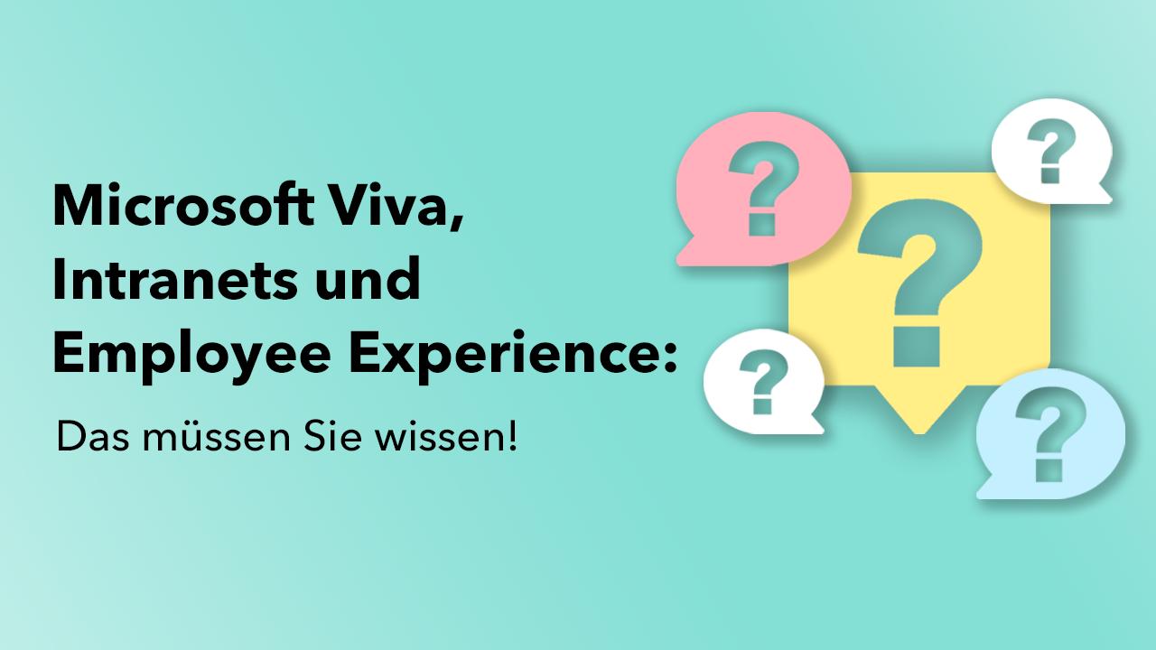 Microsoft Viva, Intranets und Employee Experience: Das müssen Sie wissen!